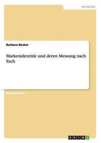 Markenidentitat Und Deren Messung Nach Esch
