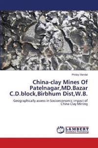 China-Clay Mines of Patelnagar, MD.Bazar C.D.Block, Birbhum Dist, W.B.