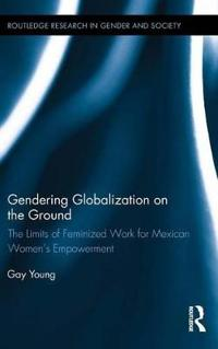 Gendering Globalization on the Ground