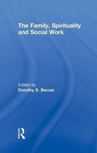 The Family, Spirituality, and Social Work