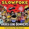 Slowpoke America Gone Bonkers