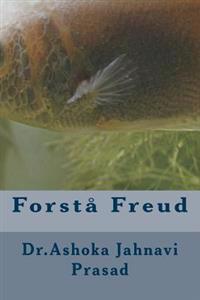 Forstå Freud - Ashoka Jahnavi Prasad | Inprintwriters.org