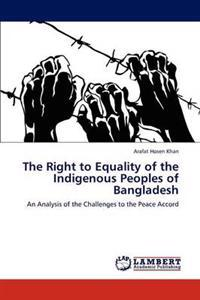 The Right to Equality of the Indigenous Peoples of Bangladesh