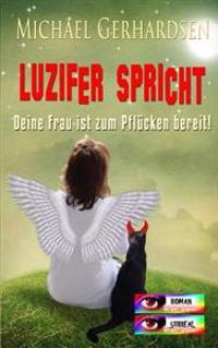 Luzifer Spricht: Deine Frau Ist Zum Pflucken Bereit!