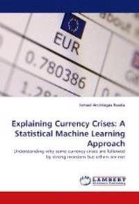 Explaining Currency Crises