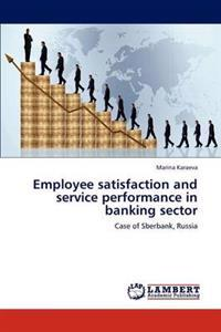 Employee Satisfaction and Service Performance in Banking Sector