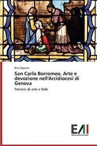 San Carlo Borromeo. Arte E Devozione Nell'arcidiocesi Di Genova
