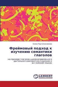 Freymovyy Podkhod K Izucheniyu Semantiki Glagolov