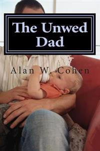 The Unwed Dad: A Beginner's Guide to Rights and Duties