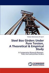 Steel Box Girders Under Pure Torsion, a Theoretical & Empirical Study