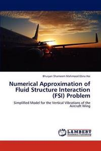Numerical Approximation of Fluid Structure Interaction (Fsi) Problem