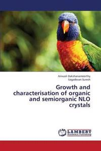 Growth and Characterisation of Organic and Semiorganic Nlo Crystals