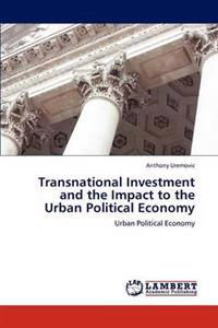 Transnational Investment and the Impact to the Urban Political Economy