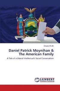 Daniel Patrick Moynihan & the American Family