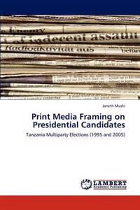 Print Media Framing on Presidential Candidates