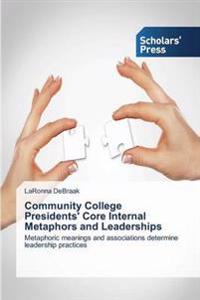 Community College Presidents' Core Internal Metaphors and Leaderships
