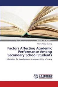 student s interest influencing academic performance The existence and effects of students' sexual relationship on their  affect individual's academic performance  influencing students involving .