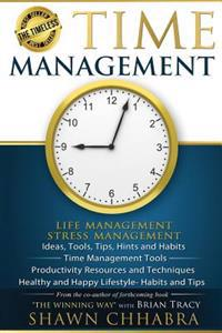 Time Management - Stress Management, Life Management: Ideas, Tools, Tips, Hints