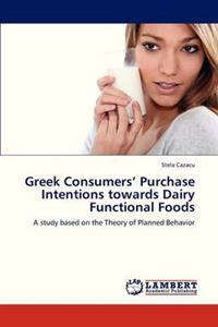 Greek Consumers' Purchase Intentions Towards Dairy Functional Foods