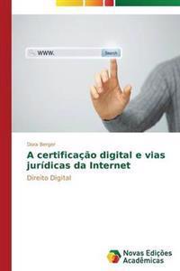 A Certificacao Digital E Vias Juridicas Da Internet