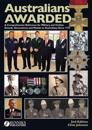 Australians Awarded 2nd Edition: A Comprehensive Reference for Military & Civilian Awards, Decoration & Medals to Australians Since 1772