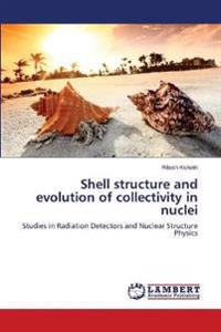 Shell Structure and Evolution of Collectivity in Nuclei