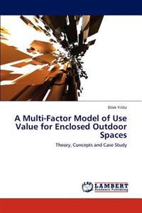 A Multi-Factor Model of Use Value for Enclosed Outdoor Spaces