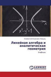 Lineynaya Algebra I Analiticheskaya Geometriya
