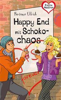 Freche Mädchen - freche Bücher!: Happy End mit Schokochaos