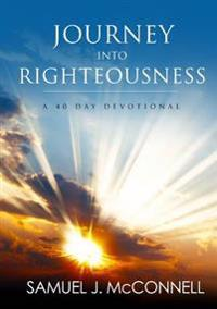 Journey into Righteousness: A 40 Day Devotional
