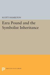 Ezra Pound and the Symbolist Inheritance