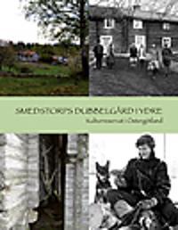 Smedstorps dubbelgård i Ydre : kulturreservat i Östergötland