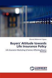 Buyers' Attitude Towards Life Insurance Policy