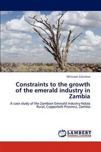 Constraints to the Growth of the Emerald Industry in Zambia