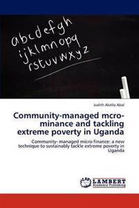 Community-Managed McRo-Minance and Tackling Extreme Poverty in Uganda