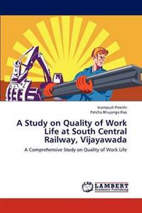 A Study on Quality of Work Life at South Central Railway, Vijayawada