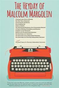 The Kindle: Heyday of Malcolm Margolin: The Damn Good Times of a Fiercely Independent Publisher