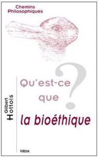 Qu'est-Ce Que La Bioethique?