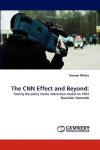The CNN Effect and Beyond