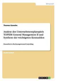 Analyse Des Unternehmensplanspiels Topsim General Management II Und Synthese Der Wichtigsten Kennzahlen