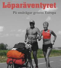 Löparäventyret - på småvägar genom Europa