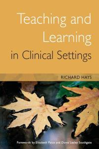 Teaching And Learning in Clinical Settings