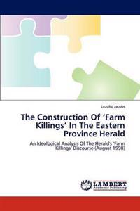 The Construction of 'Farm Killings' in the Eastern Province Herald