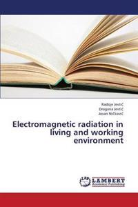 Electromagnetic Radiation in Living and Working Environment