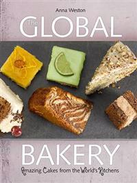 Global Bakery: Amazing Cakes from the World's Kitchens
