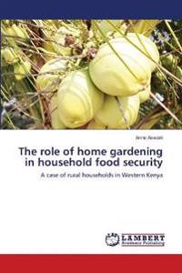 The Role of Home Gardening in Household Food Security