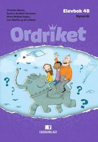 Ordriket; elevbok 4B - Christian Bjerke, Gudrun Areklett Garmann, Marit Midbøe Hagen, Lars Mæhle, Gro Ulland pdf epub