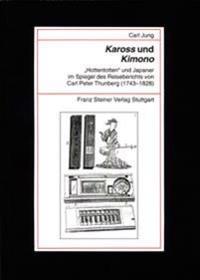 Aross Und Kimono: Hottentotten Und Japaner Im Spiegel Des Reiseberichts Von Carl Peter Thunberg (1743-1828)
