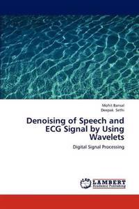 Denoising of Speech and ECG Signal by Using Wavelets
