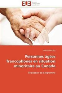 Personnes Agees Francophones En Situation Minoritaire Au Canada